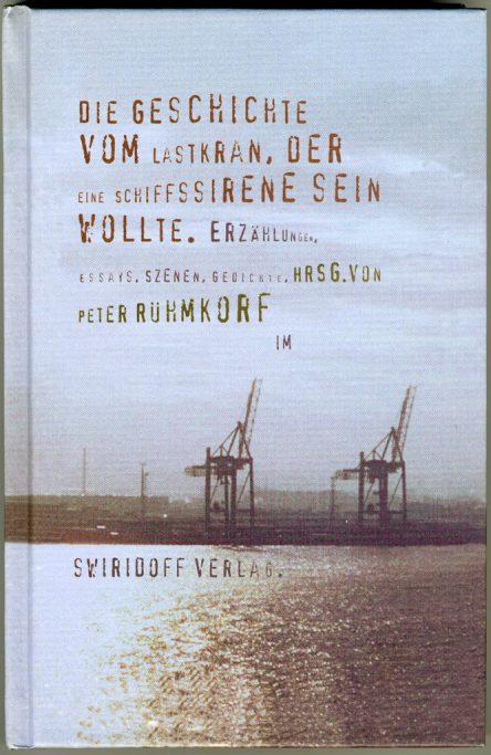 Anja Müller Berlin Fotografie Die Geschichte vom Lastkran Swiridoff Verlag